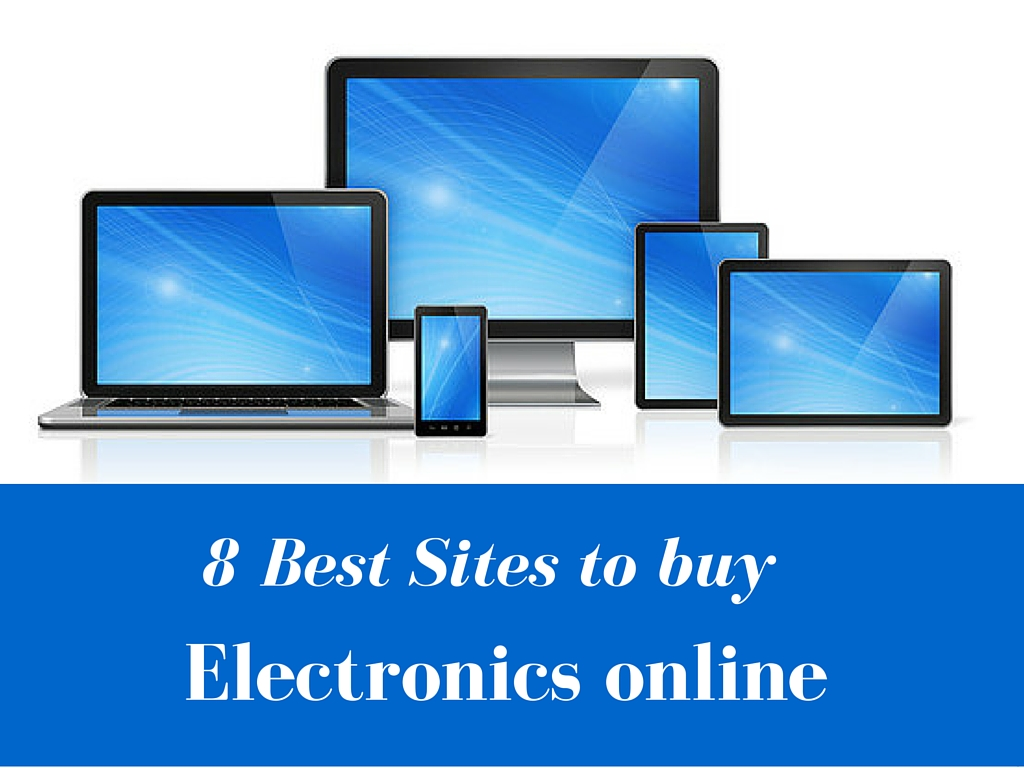 Electronics online best gift ideas shopping tips for Best websites to buy online